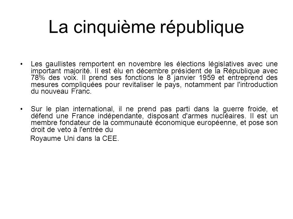 La cinquième république Les gaullistes remportent en novembre les élections législatives avec une important majorité. Il est élu en décembre président