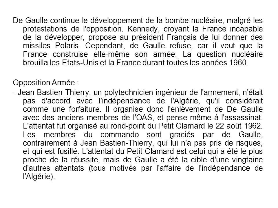 De Gaulle continue le développement de la bombe nucléaire, malgré les protestations de l'opposition. Kennedy, croyant la France incapable de la dévelo