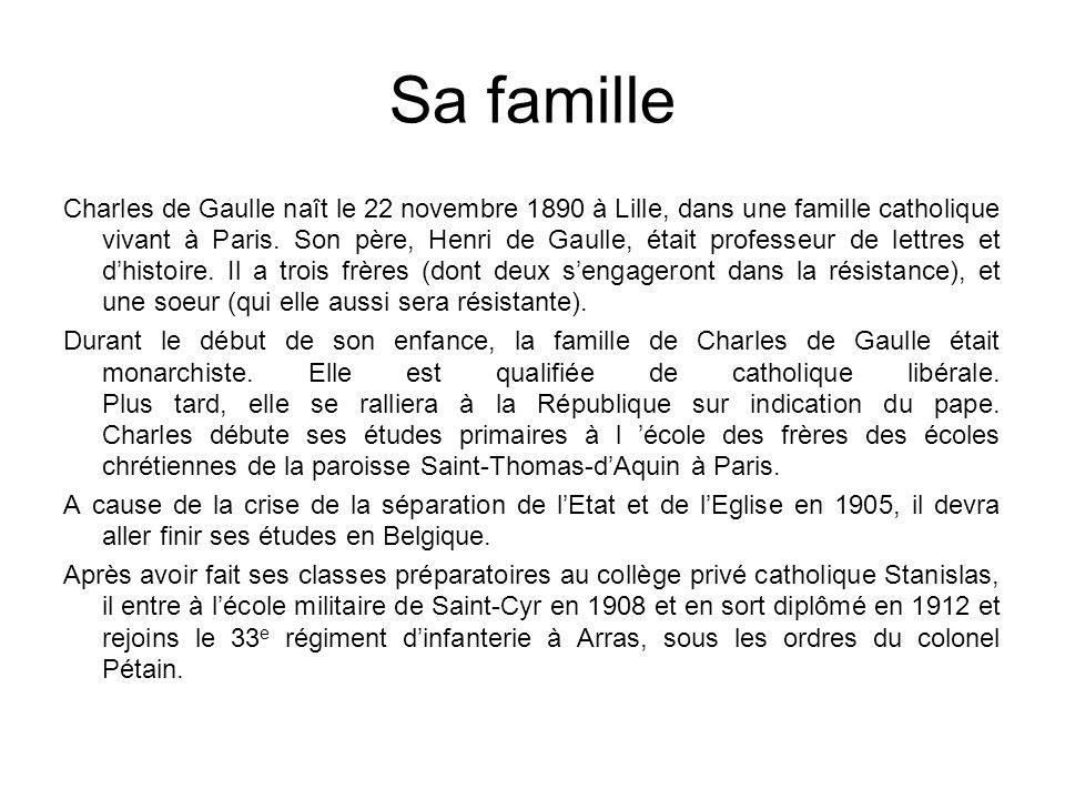 Sa famille Charles de Gaulle naît le 22 novembre 1890 à Lille, dans une famille catholique vivant à Paris. Son père, Henri de Gaulle, était professeur