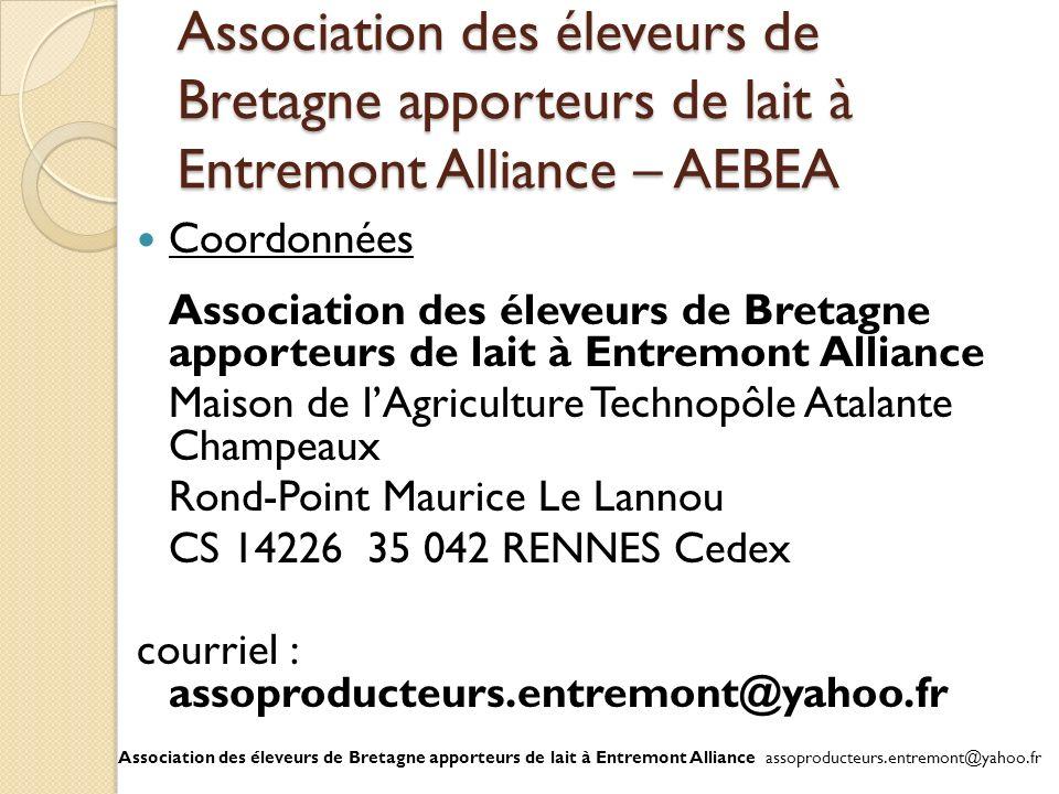 Association des éleveurs de Bretagne apporteurs de lait à Entremont Alliance – AEBEA Coordonnées Association des éleveurs de Bretagne apporteurs de la