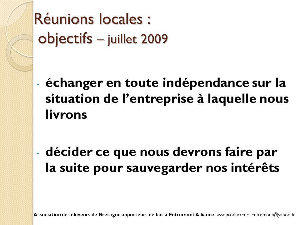 Réunions locales : objectifs – juillet 2009 - échanger en toute indépendance sur la situation de lentreprise à laquelle nous livrons - décider ce que