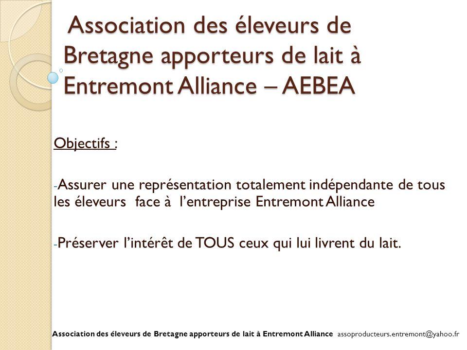 Association des éleveurs de Bretagne apporteurs de lait à Entremont Alliance – AEBEA Association des éleveurs de Bretagne apporteurs de lait à Entremo