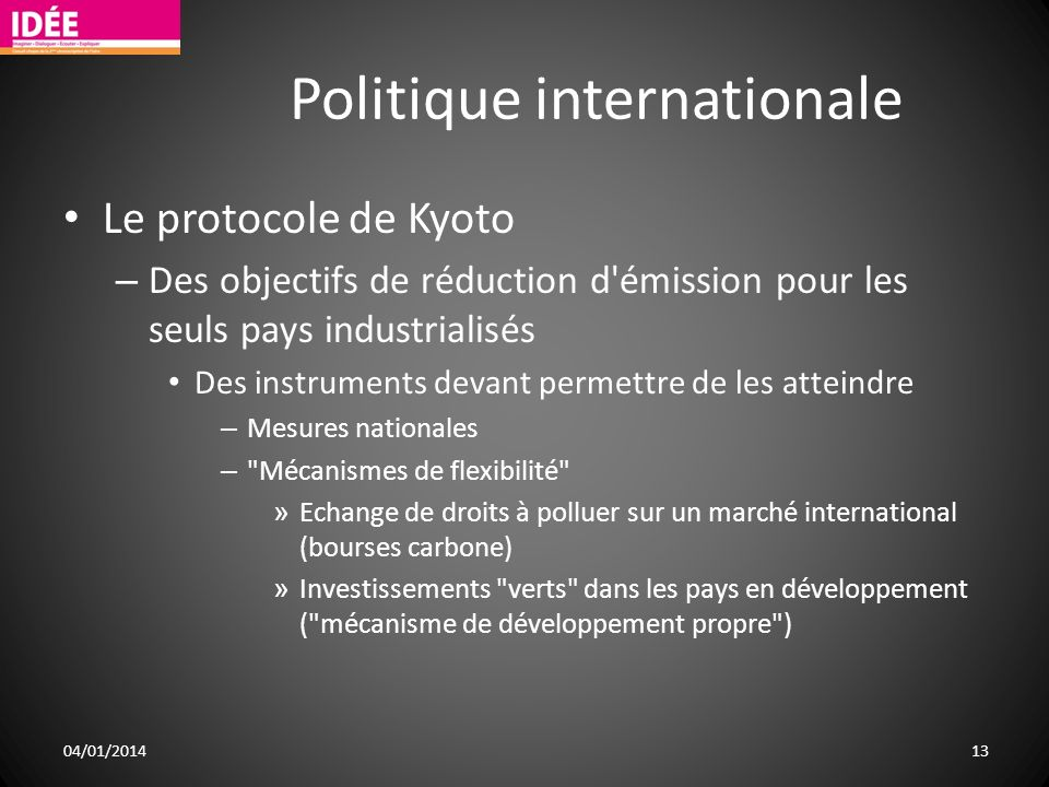 Politique internationale Le protocole de Kyoto – Des objectifs de réduction d'émission pour les seuls pays industrialisés Des instruments devant perme