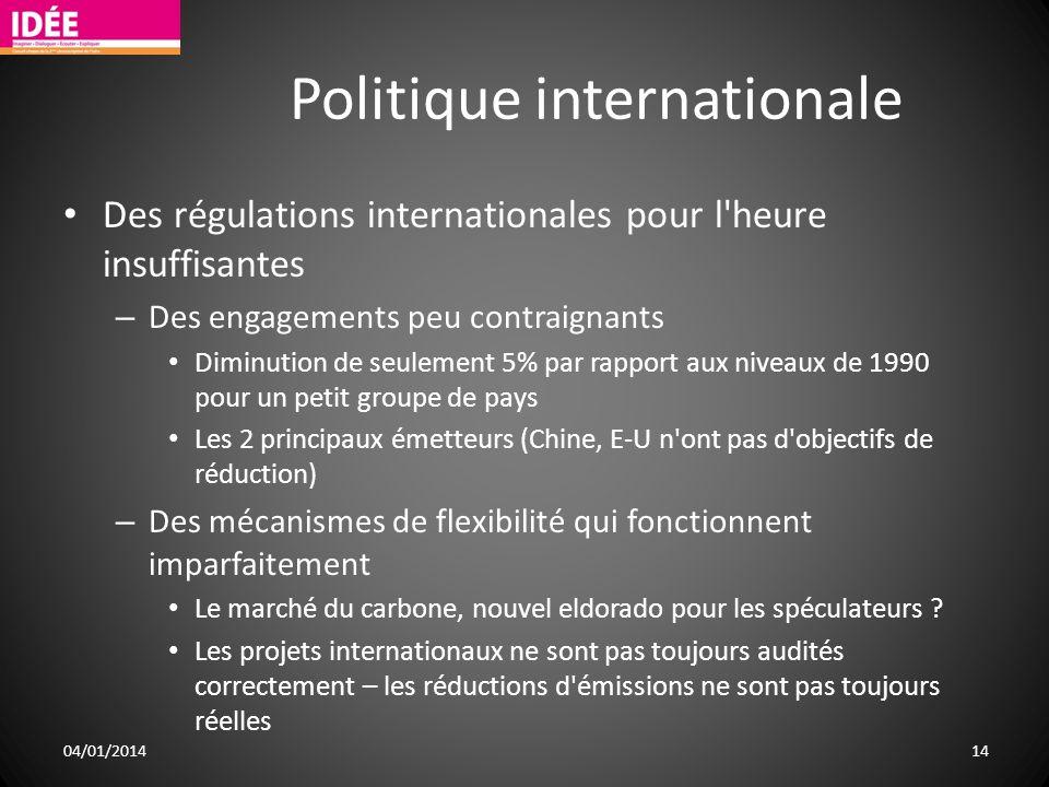 Politique internationale Des régulations internationales pour l'heure insuffisantes – Des engagements peu contraignants Diminution de seulement 5% par