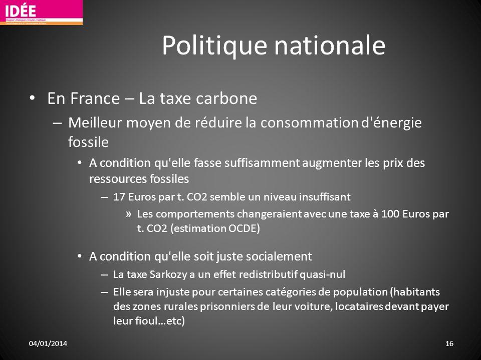 Politique nationale En France – La taxe carbone – Meilleur moyen de réduire la consommation d'énergie fossile A condition qu'elle fasse suffisamment a