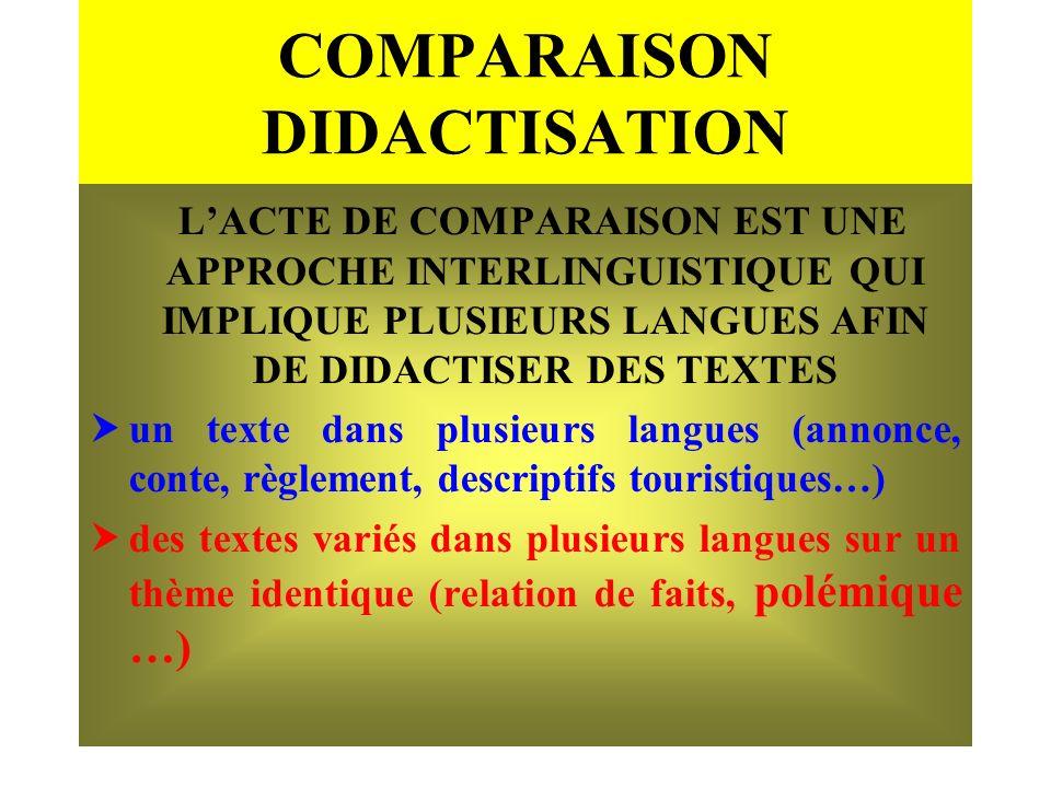 COMPARAISON DIDACTISATION LACTE DE COMPARAISON EST UNE APPROCHE INTERLINGUISTIQUE QUI IMPLIQUE PLUSIEURS LANGUES AFIN DE DIDACTISER DES TEXTES un text