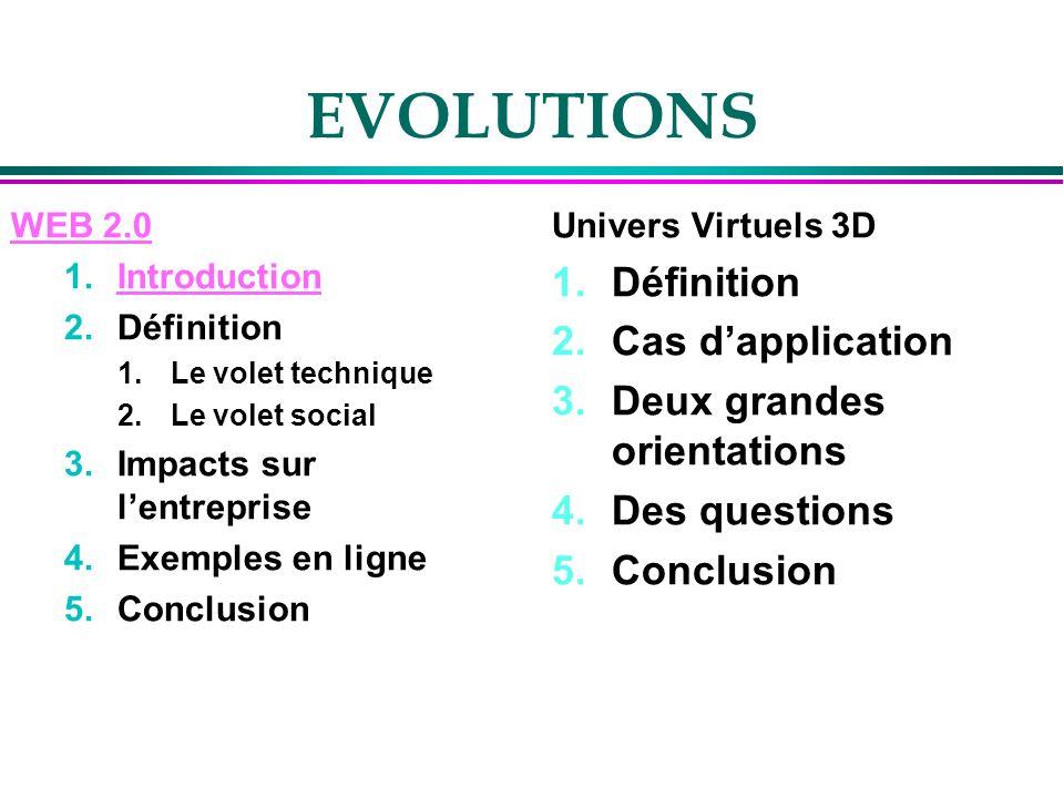 Dautres cas (encore) l La SNCF pour simuler une gare »http://lejournaldelanext-gen.20minutes- blogs.fr/archive/2008/01/15/insolite-simulem-la-simulation-virtuelle-pour- la-sncf.htmlhttp://lejournaldelanext-gen.20minutes- blogs.fr/archive/2008/01/15/insolite-simulem-la-simulation-virtuelle-pour- la-sncf.html l Travail en équipe virtuelle pour IBM l Cofidis : communication sur le tour de France »http://www.slcofidis.fr/http://www.slcofidis.fr/