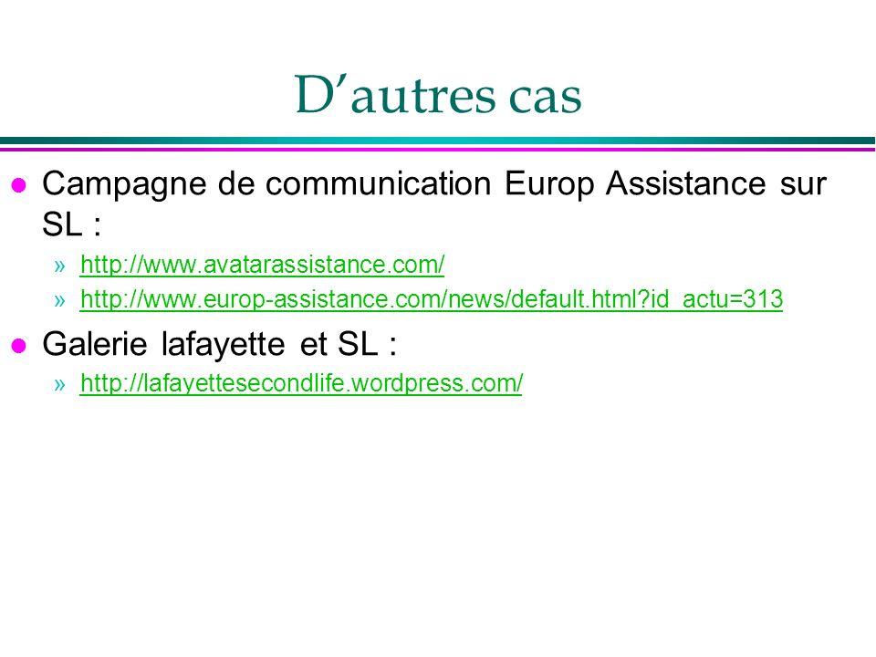 Dautres cas l Campagne de communication Europ Assistance sur SL : »http://www.avatarassistance.com/http://www.avatarassistance.com/ »http://www.europ-