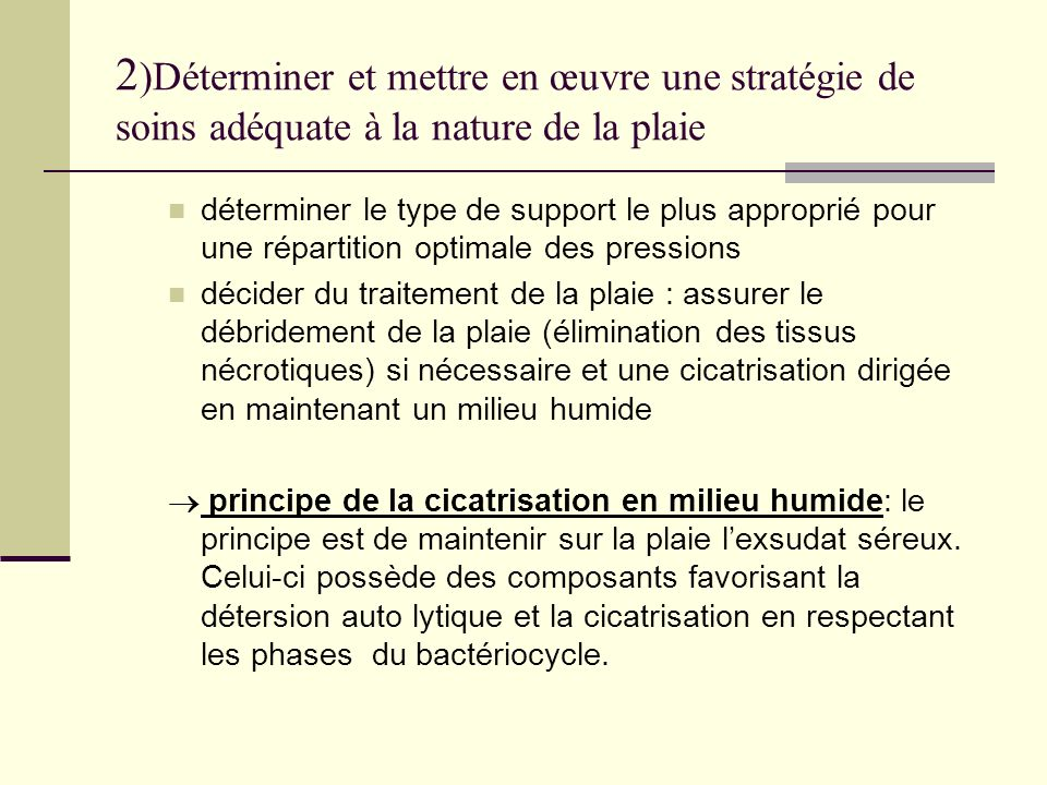 2 )Déterminer et mettre en œuvre une stratégie de soins adéquate à la nature de la plaie déterminer le type de support le plus approprié pour une répa