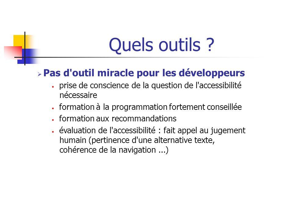Quels outils ? Pas d'outil miracle pour les développeurs prise de conscience de la question de l'accessibilité nécessaire formation à la programmation