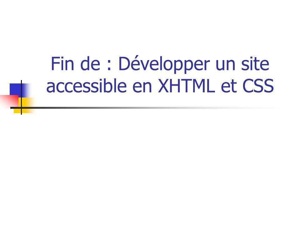 Fin de : Développer un site accessible en XHTML et CSS