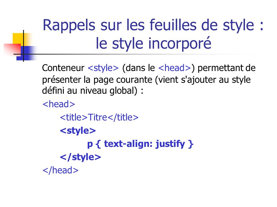Rappels sur les feuilles de style : le style incorporé Conteneur (dans le ) permettant de présenter la page courante (vient s'ajouter au style défini