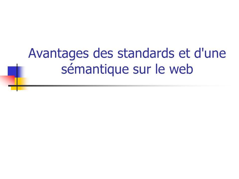 Avantages des standards et d'une sémantique sur le web