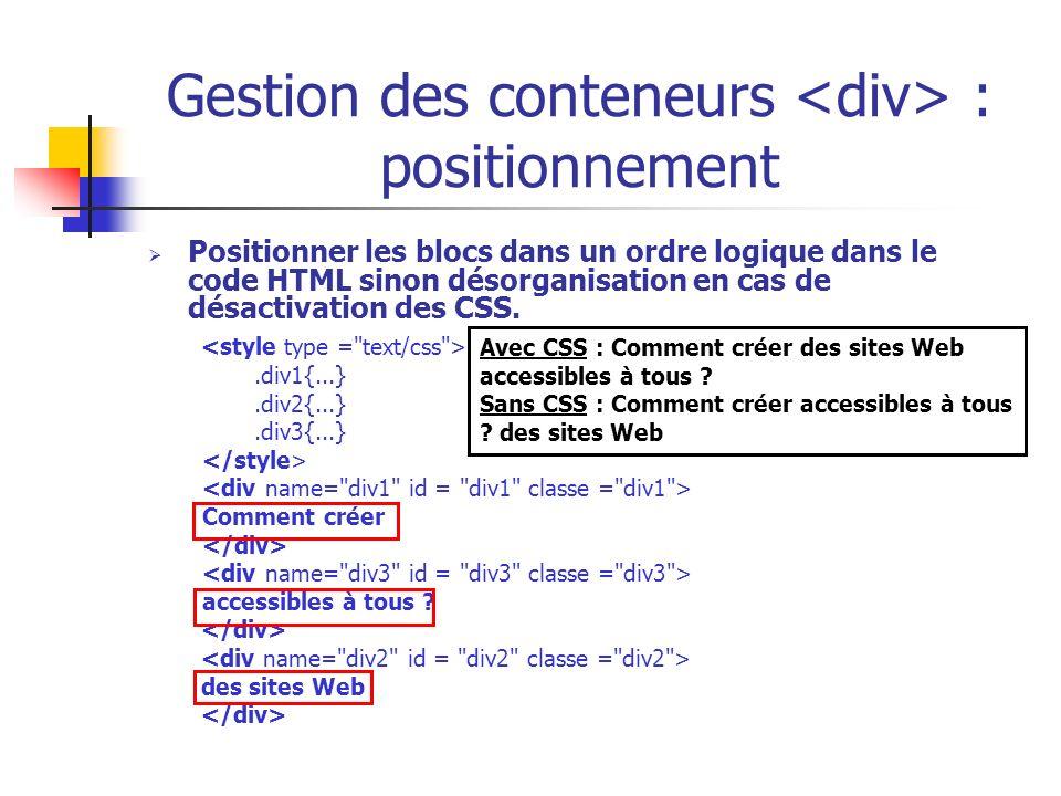 Gestion des conteneurs : positionnement Positionner les blocs dans un ordre logique dans le code HTML sinon désorganisation en cas de désactivation de