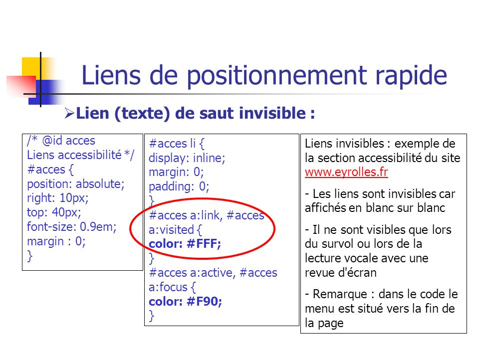 Liens de positionnement rapide /* @id acces Liens accessibilité */ #acces { position: absolute; right: 10px; top: 40px; font-size: 0.9em; margin : 0;