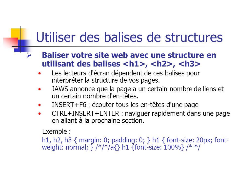 Utiliser des balises de structures Baliser votre site web avec une structure en utilisant des balises,, Les lecteurs d'écran dépendent de ces balises