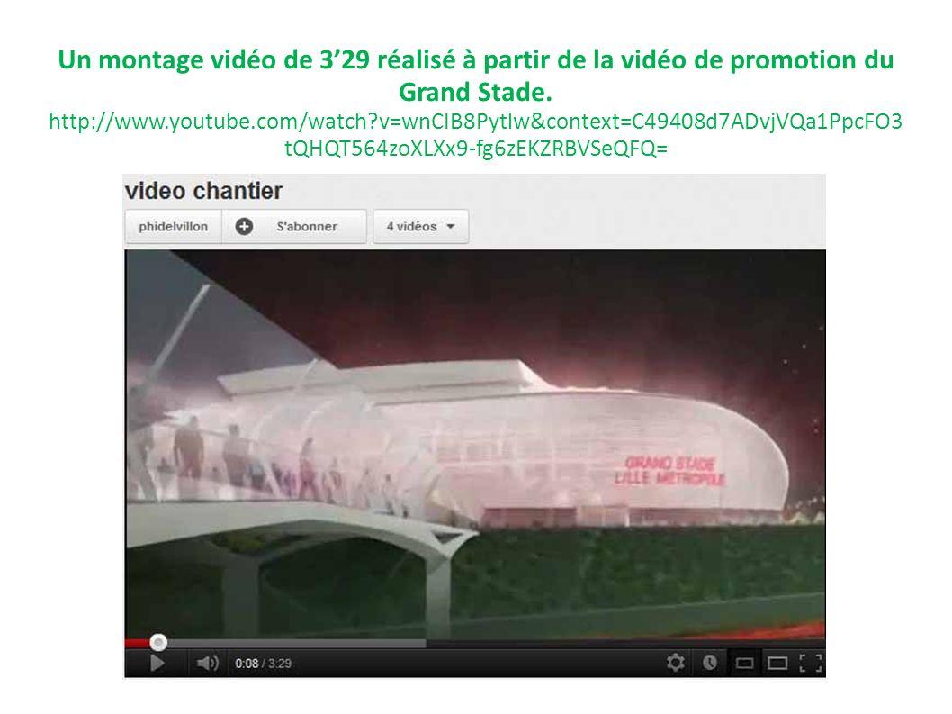 Un montage vidéo de 329 réalisé à partir de la vidéo de promotion du Grand Stade. http://www.youtube.com/watch?v=wnCIB8Pytlw&context=C49408d7ADvjVQa1P