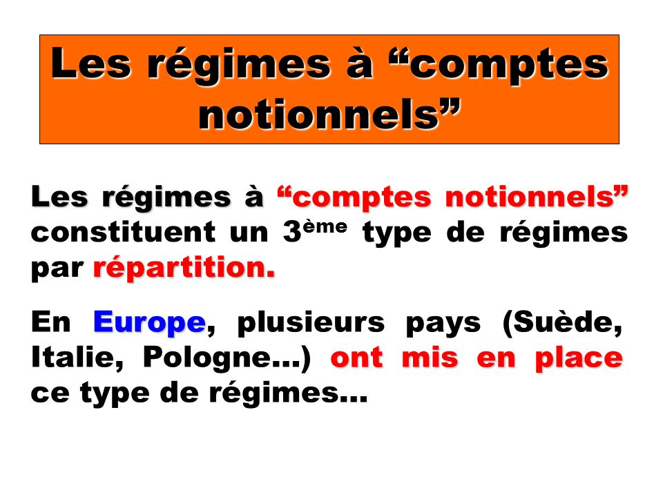 Les régimes à comptes notionnels Les régimes à comptes notionnels répartition.