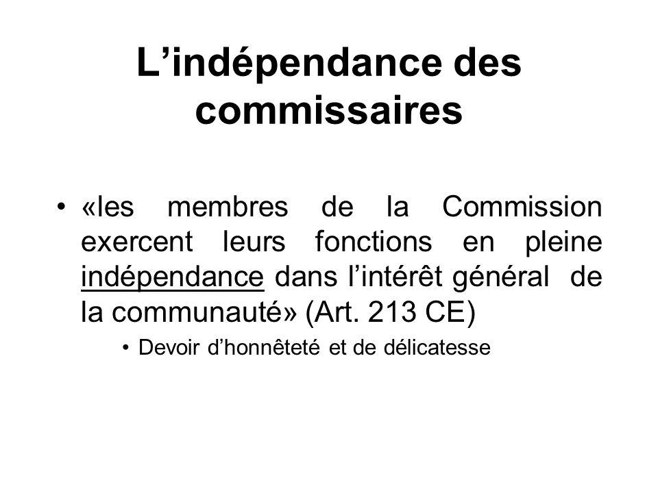 Lindépendance des commissaires «les membres de la Commission exercent leurs fonctions en pleine indépendance dans lintérêt général de la communauté» (