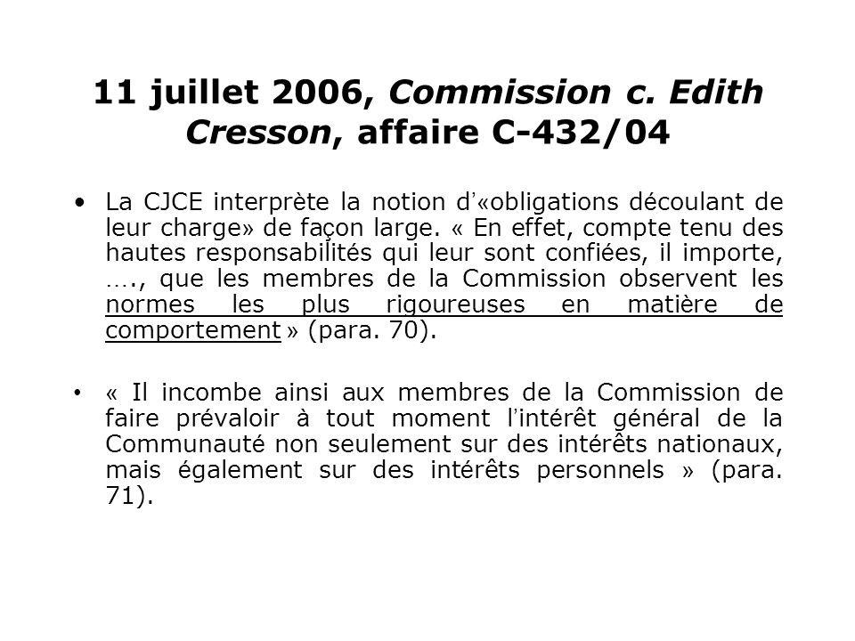 11 juillet 2006, Commission c. Edith Cresson, affaire C-432/04 La CJCE interpr è te la notion d « obligations d é coulant de leur charge » de fa ç on