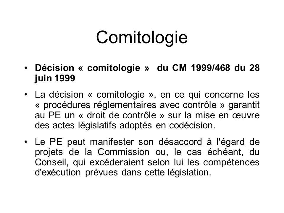 Comitologie Décision « comitologie » du CM 1999/468 du 28 juin 1999 La décision « comitologie », en ce qui concerne les « procédures réglementaires av