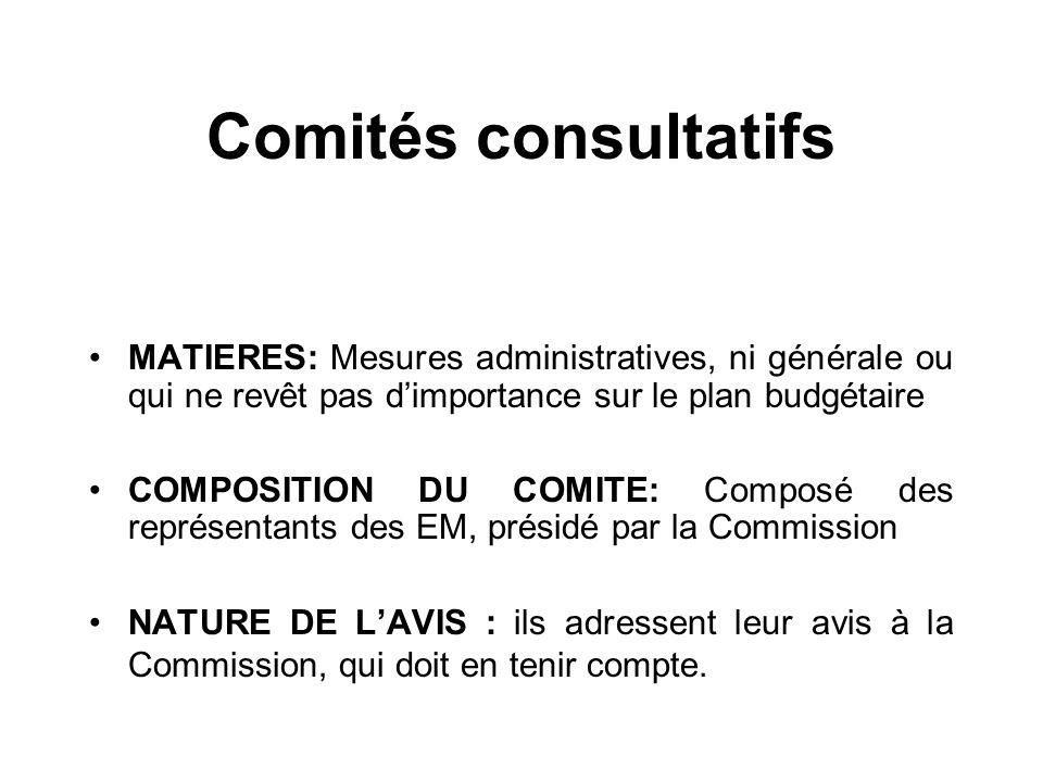 Comités consultatifs MATIERES: Mesures administratives, ni générale ou qui ne revêt pas dimportance sur le plan budgétaire COMPOSITION DU COMITE: Comp