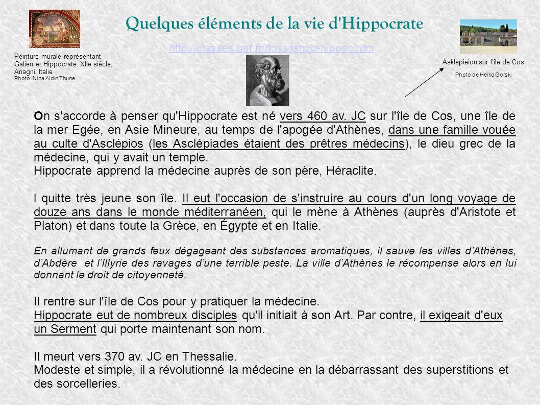 Quelques éléments de la vie d'Hippocrate On s'accorde à penser qu'Hippocrate est né vers 460 av. JC sur l'île de Cos, une île de la mer Egée, en Asie