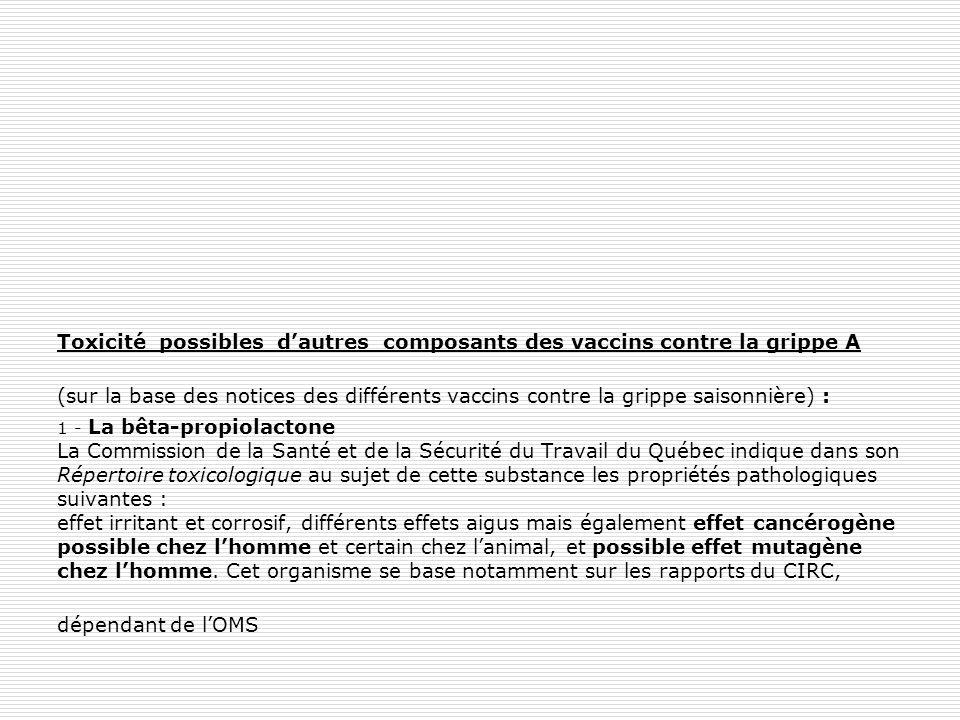 Toxicité possibles dautres composants des vaccins contre la grippe A (sur la base des notices des différents vaccins contre la grippe saisonnière) : 1