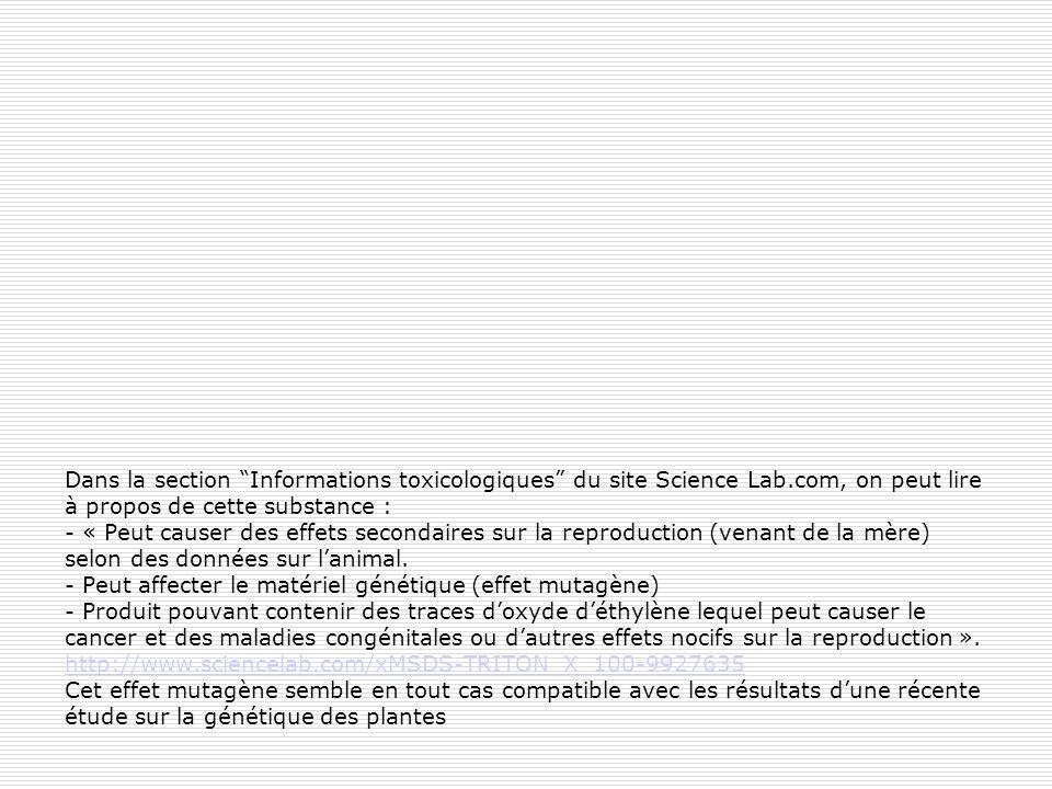 Dans la section Informations toxicologiques du site Science Lab.com, on peut lire à propos de cette substance : - « Peut causer des effets secondaires