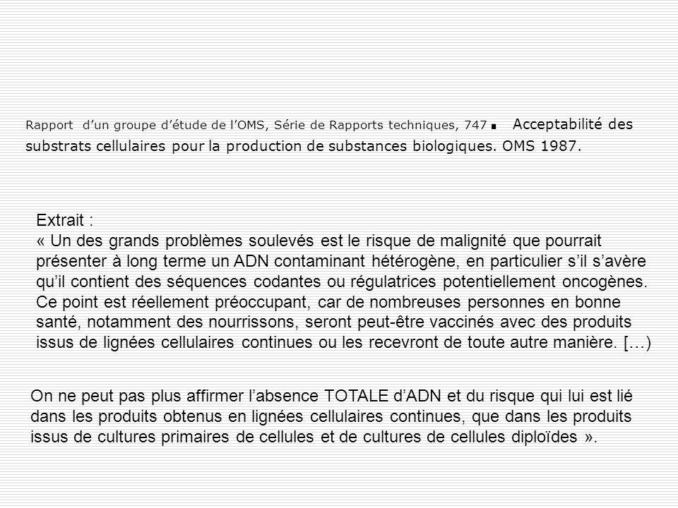 Rapport dun groupe détude de lOMS, Série de Rapports techniques, 747. Acceptabilité des substrats cellulaires pour la production de substances biologi