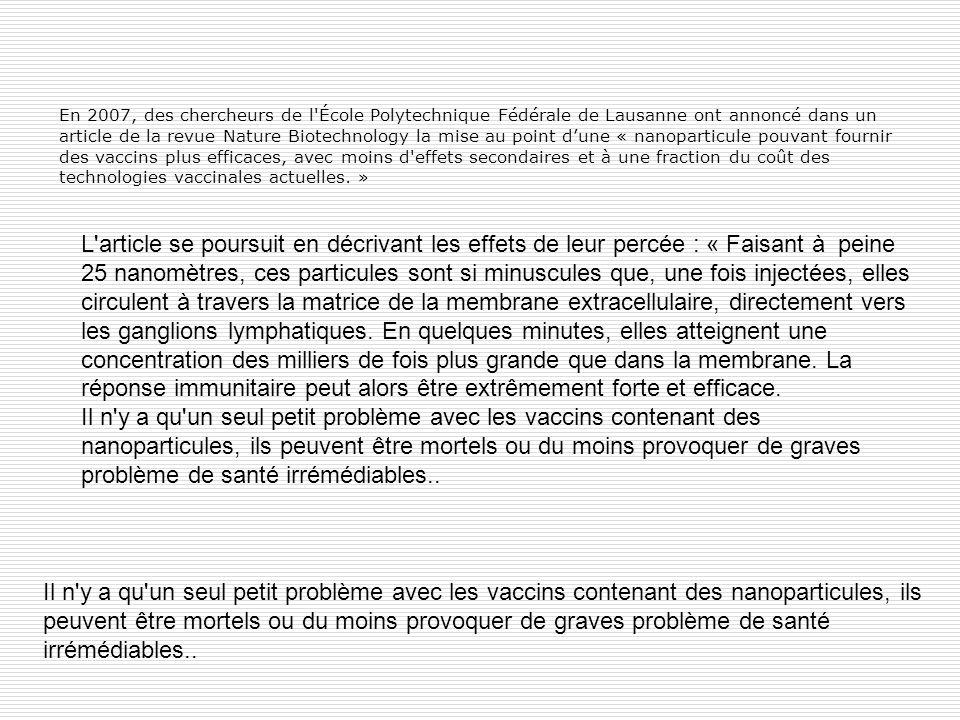 En 2007, des chercheurs de l'École Polytechnique Fédérale de Lausanne ont annoncé dans un article de la revue Nature Biotechnology la mise au point du
