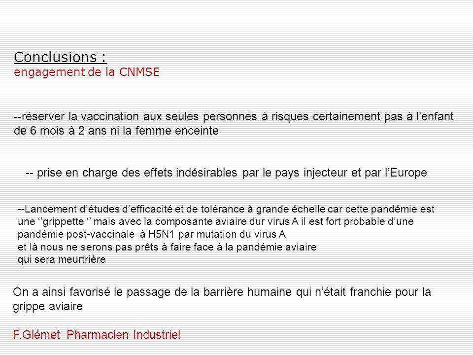 Conclusions : engagement de la CNMSE On a ainsi favorisé le passage de la barrière humaine qui nétait franchie pour la grippe aviaire F.Glémet Pharmac