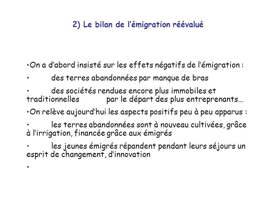 2) Le bilan de lémigration réévalué On a dabord insisté sur les effets négatifs de lémigration : des terres abandonnées par manque de bras des société