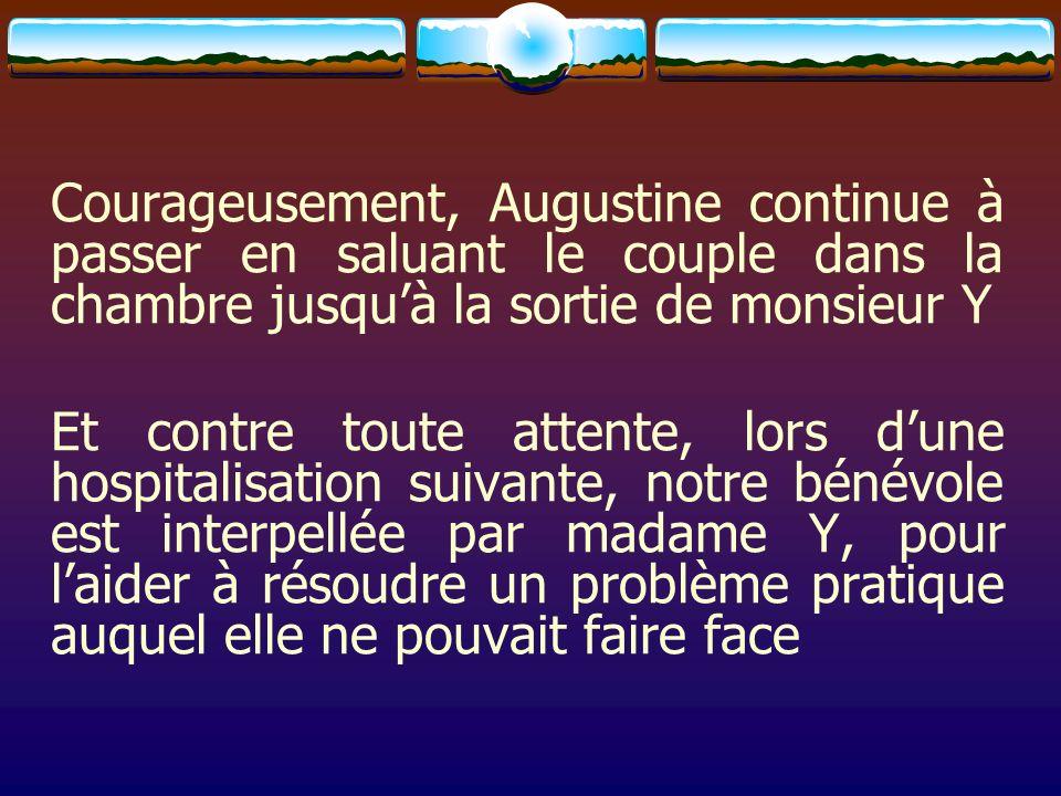 Courageusement, Augustine continue à passer en saluant le couple dans la chambre jusquà la sortie de monsieur Y Et contre toute attente, lors dune hos