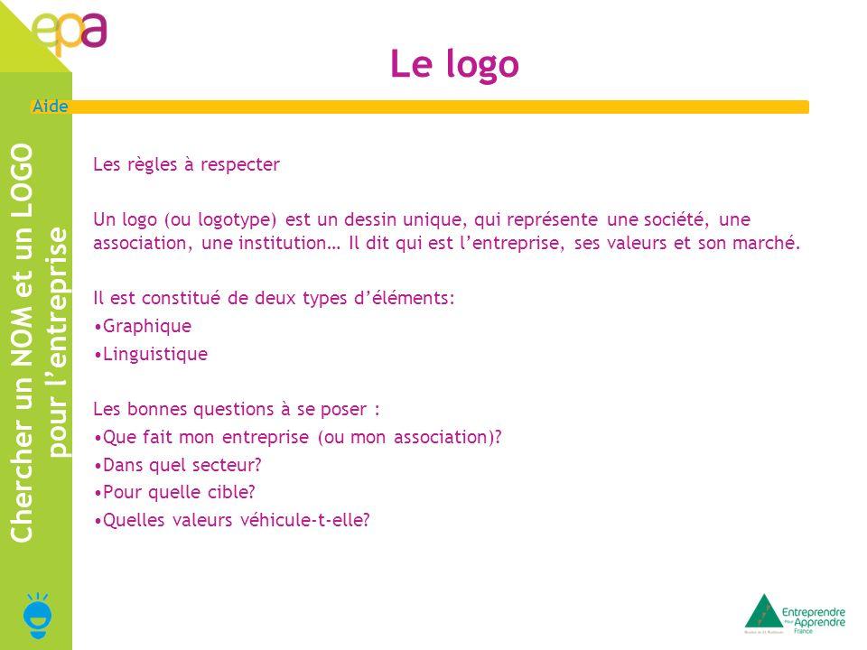 2 Aide Le logo Les règles à respecter Un logo (ou logotype) est un dessin unique, qui représente une société, une association, une institution… Il dit