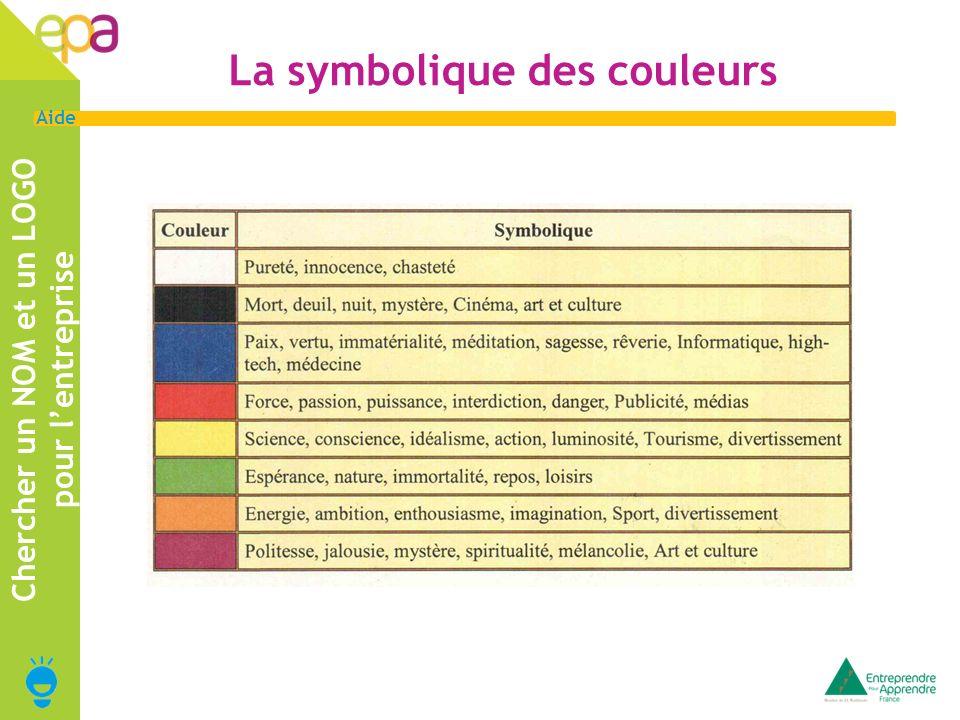 4 Aide La symbolique des couleurs Chercher un NOM et un LOGO pour lentreprise