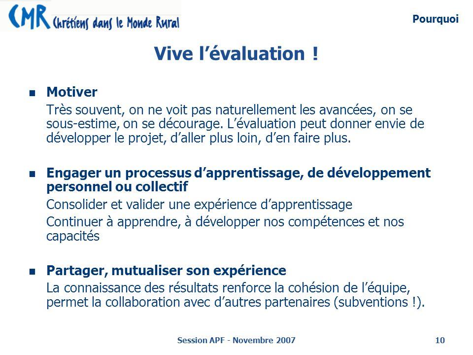 Session APF - Novembre 200710 Vive lévaluation .