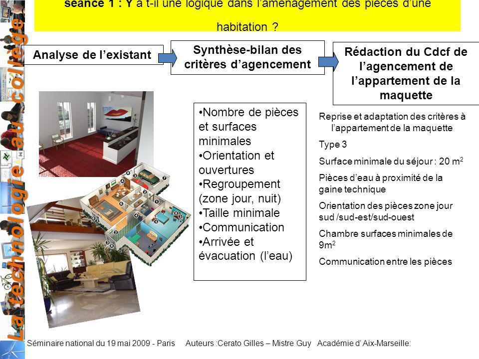 La technologie au collège Auteurs :Cerato Gilles – Mistre Guy Académie d Aix-Marseille: Séminaire national du 19 mai 2009 - Paris séance 1 : Y a t-il