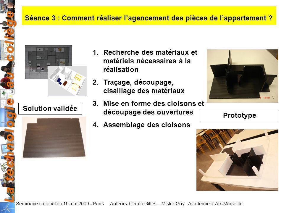 La technologie au collège Auteurs :Cerato Gilles – Mistre Guy Académie d Aix-Marseille: Séminaire national du 19 mai 2009 - Paris Séance 3 : Comment r