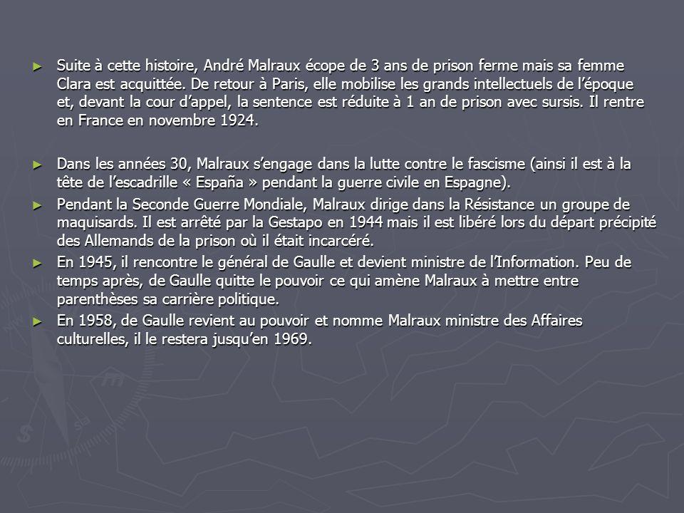 Suite à cette histoire, André Malraux écope de 3 ans de prison ferme mais sa femme Clara est acquittée. De retour à Paris, elle mobilise les grands in