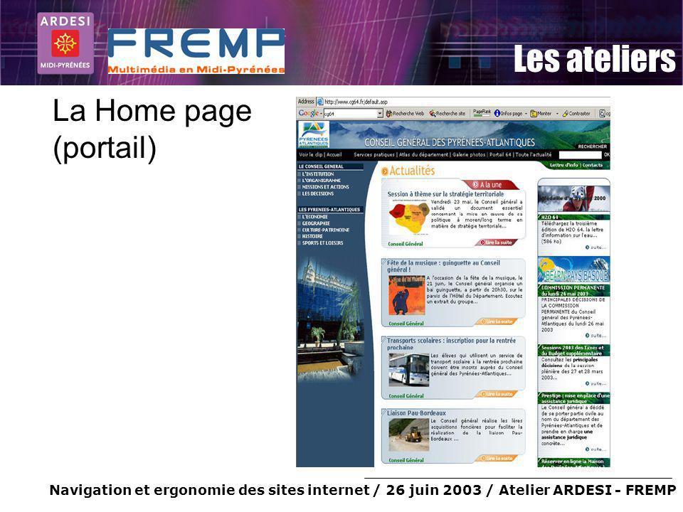 Navigation et ergonomie des sites internet / 26 juin 2003 / Atelier ARDESI - FREMP Les ateliers La Home page (portail)