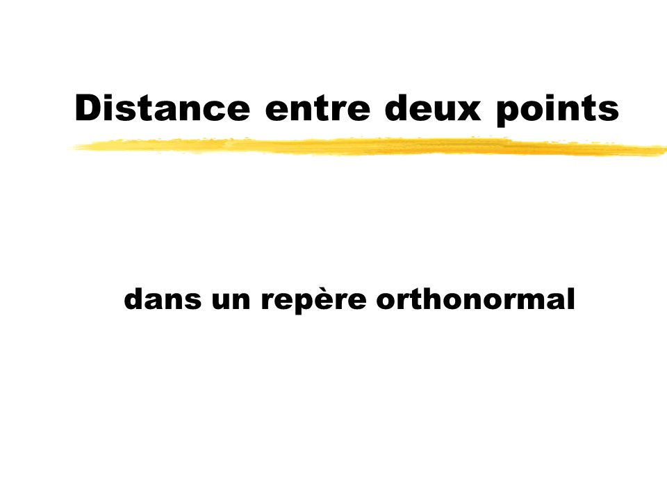 Distance entre deux points O A B H Le côté [BH] mesure J yAyA yByB y B y A I xAxA xBxB