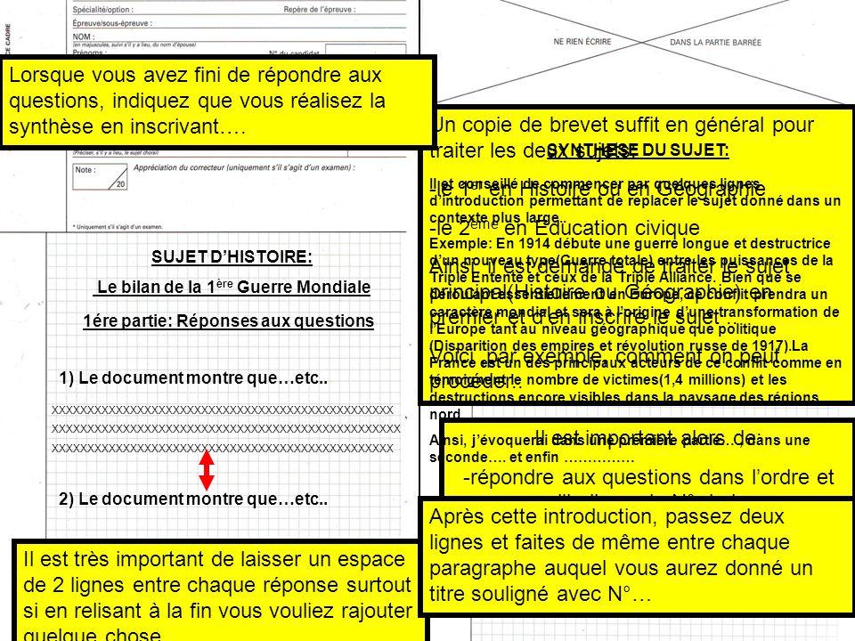 Un copie de brevet suffit en général pour traiter les deux sujets: -le 1 er en Histoire ou en Géographie -le 2 ème en Education civique La copie de Re