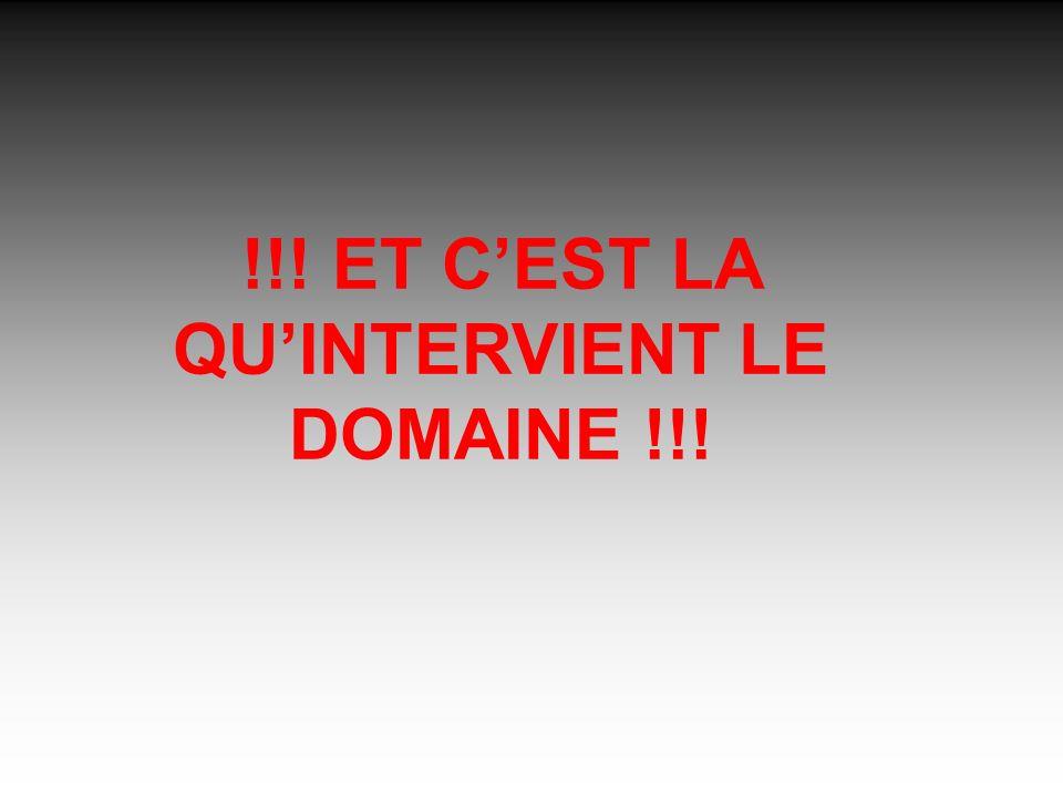 !!! ET CEST LA QUINTERVIENT LE DOMAINE !!!