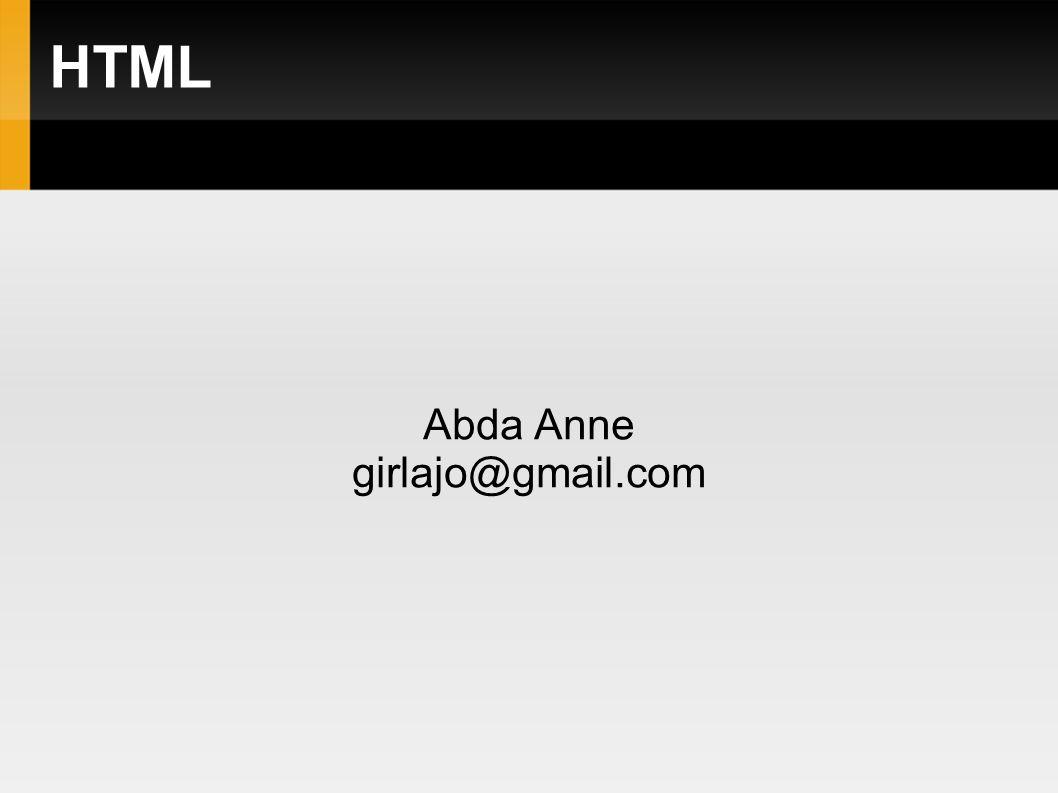 HTML Abda Anne girlajo@gmail.com