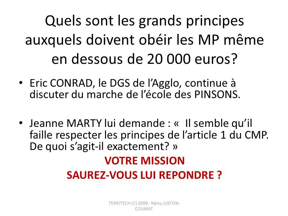 Quels sont les grands principes auxquels doivent obéir les MP même en dessous de 20 000 euros? Eric CONRAD, le DGS de lAgglo, continue à discuter du m