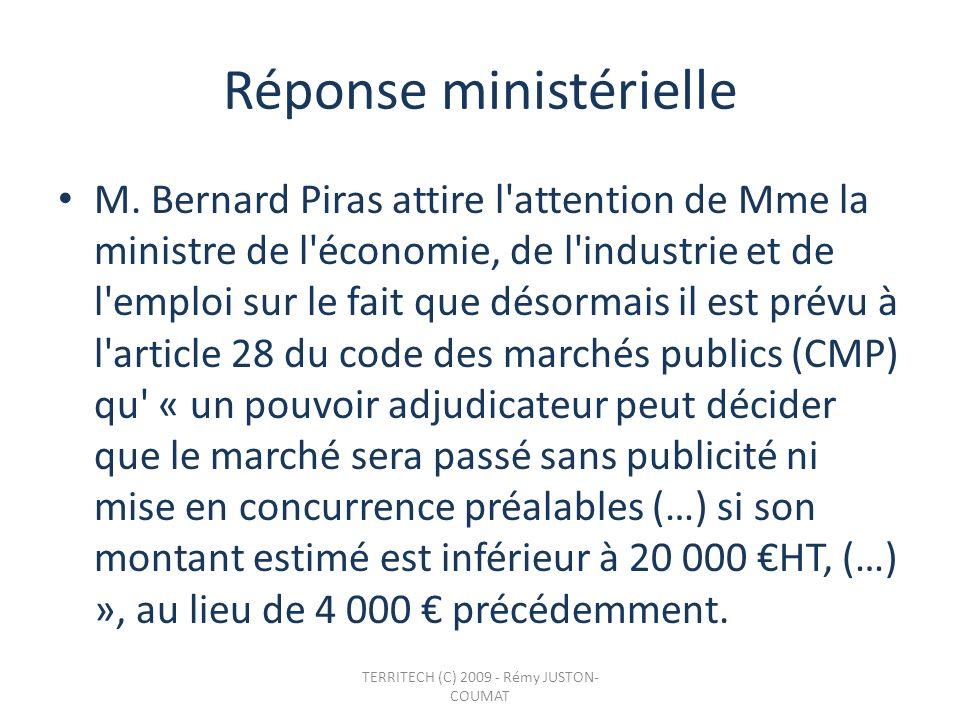 Réponse ministérielle M. Bernard Piras attire l'attention de Mme la ministre de l'économie, de l'industrie et de l'emploi sur le fait que désormais il