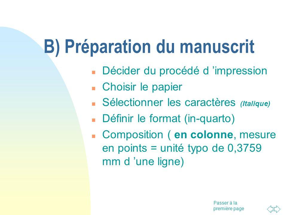 Passer à la première page B) Préparation du manuscrit Décider du procédé d impression Choisir le papier Sélectionner les caractères (Italique) Définir