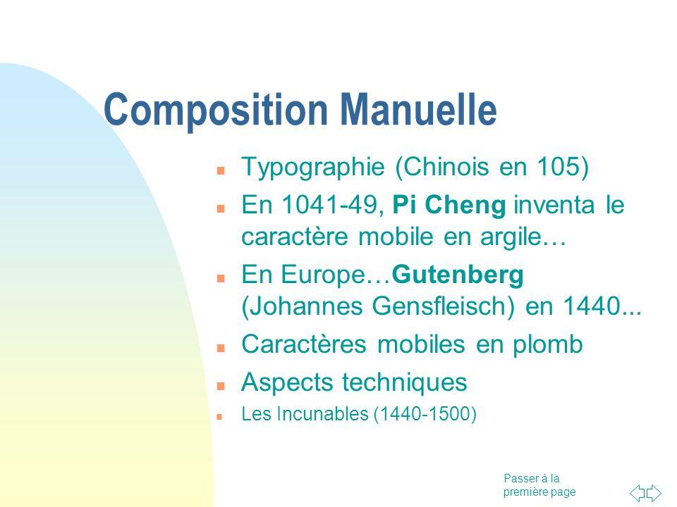 Passer à la première page Composition Manuelle Typographie (Chinois en 105) En 1041-49, Pi Cheng inventa le caractère mobile en argile… En Europe…Gute