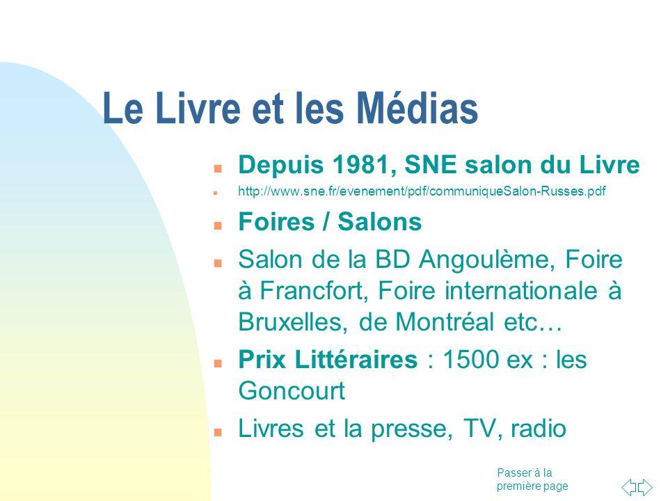 Passer à la première page Le Livre et les Médias Depuis 1981, SNE salon du Livre http://www.sne.fr/evenement/pdf/communiqueSalon-Russes.pdf Foires / S